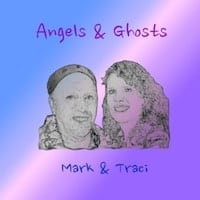 Cover of Mark & Traci's CD, Angels & Ghosts